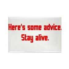 Here's some advice stay alive Rectangle Magnet