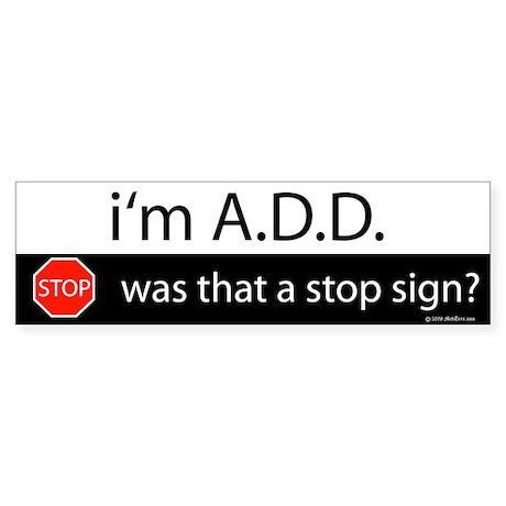 i'm A.D.D. Sticker (Bumper)