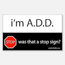i'm A.D.D. Sticker (Rectangular)
