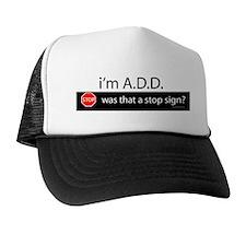 i'm A.D.D. Trucker Hat
