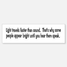 Light Travels Faster Bumper Bumper Bumper Sticker