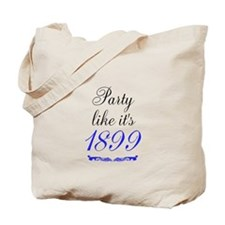 Party Like It's 1899 Tote Bag