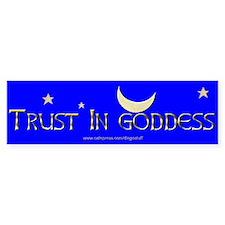 """""""Trust In Goddess"""" Bumper Bumper Sticker"""