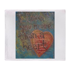 I love you more than a Heart Throw Blanket