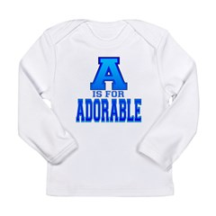 A is for Adorable Long Sleeve Infant T-Shirt