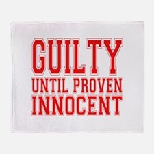 Guilty until proven innocent Throw Blanket