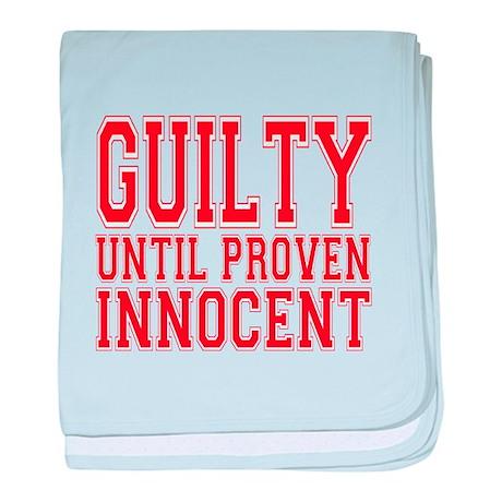 Guilty until proven innocent baby blanket