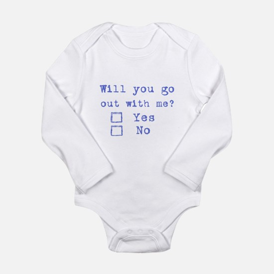 Will you go out with me? Long Sleeve Infant Bodysu