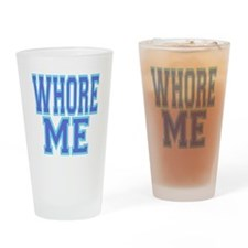 Whore Me Drinking Glass