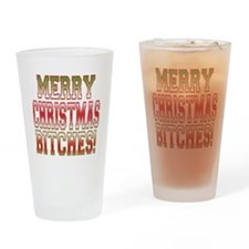 Merry Christmas Bitches! Drinking Glass