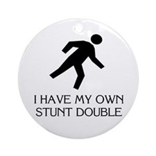 My own stunt double Ornament (Round)