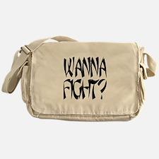 Wanna Fight? Messenger Bag