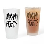 Wanna Fight? Drinking Glass