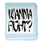 Wanna Fight? baby blanket