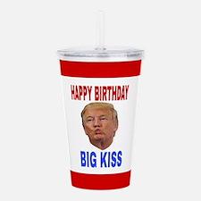 HAPPY BIRTHDAY BIG KIS Acrylic Double-wall Tumbler