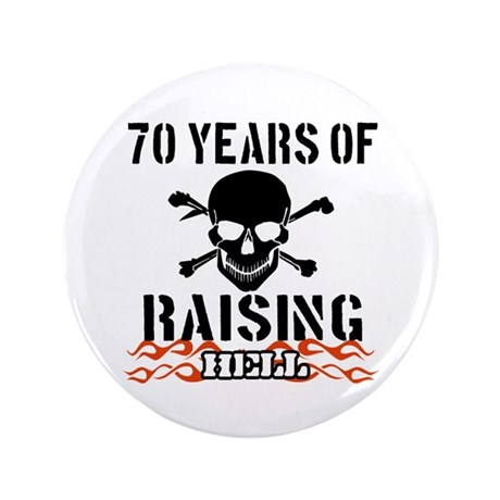 "70 years of raising hell 3.5"" Button"