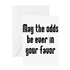 May the odds be Ever in Your Greeting Card