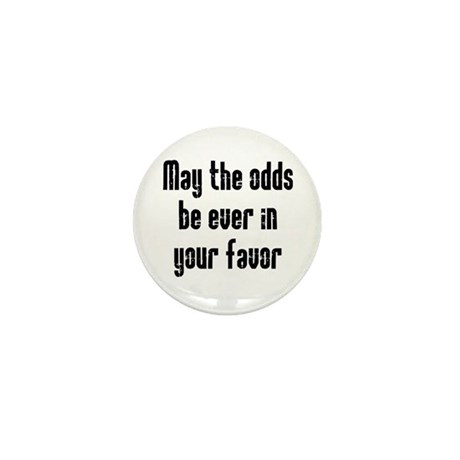 May the odds be Ever in Your Mini Button (100 pack