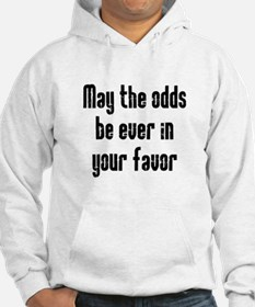 May the odds be Ever in Your Hoodie