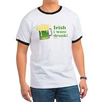 Irish I Were Drunk Ringer T