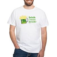 Irish I Were Drunk White T-Shirt