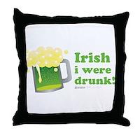 Irish I Were Drunk Throw Pillow