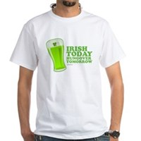 Irish Today Hungover Tomorrow White T-Shirt