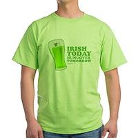 Irish Today Hungover Tomorrow Green T-Shirt