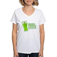 Irish Today Hungover Tomorrow Women's V-Neck T-Shi