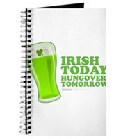 Irish Today Hungover Tomorrow Journal