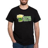 Drink Till Yer Green Dark T-Shirt