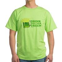 Drink Till Yer Green Green T-Shirt