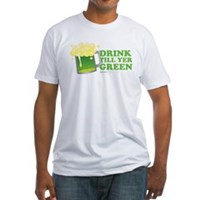 Drink Till Yer Green Fitted T-Shirt