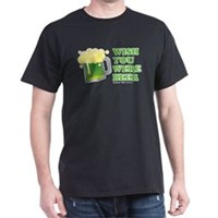 St Patrick's Wish You Were Beer Dark T-Shirt