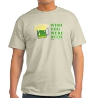 St Patrick's Wish You Were Beer Light T-Shirt