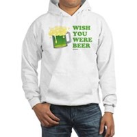 St Patrick's Wish You Were Beer Hooded Sweatshirt