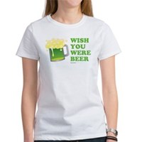 St Patrick's Wish You Were Beer Women's T-Shirt