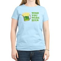 St Patrick's Wish You Were Beer Women's Light T-Sh