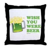 St Patrick's Wish You Were Beer Throw Pillow