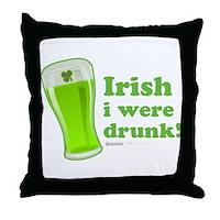 St Patrick's Irish I Were Drunk Throw Pillow