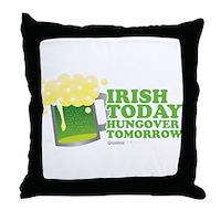 St Patrick's Irish Today Hungover Tomorrow Throw P