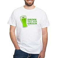 St Patrick's Day Drink Till Yer Green White T-Shir