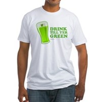 St Patrick's Day Drink Till Yer Green Fitted T-Shi