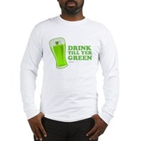 St Patrick's Day Drink Till Yer Green Long Sleeve