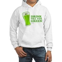 St Patrick's Day Drink Till Yer Green Hooded Sweat