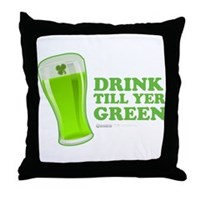 St Patrick's Day Drink Till Yer Green Throw Pillow