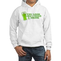 You Look Like I Need A Drink Hooded Sweatshirt