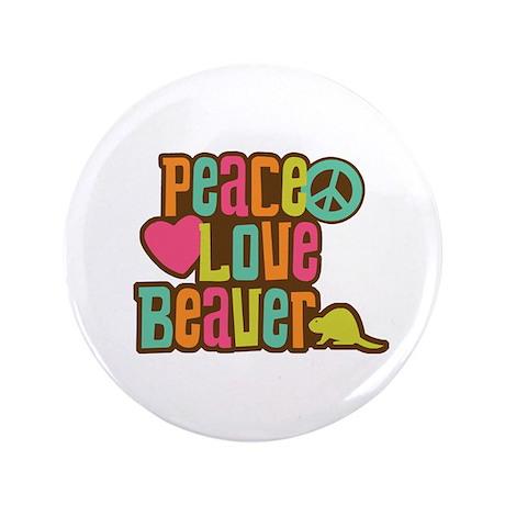 "Peace Love Beaver 3.5"" Button"