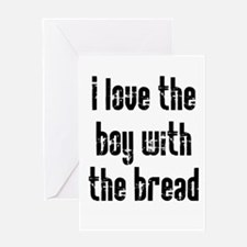 I Love the Boy With the Bread Greeting Card
