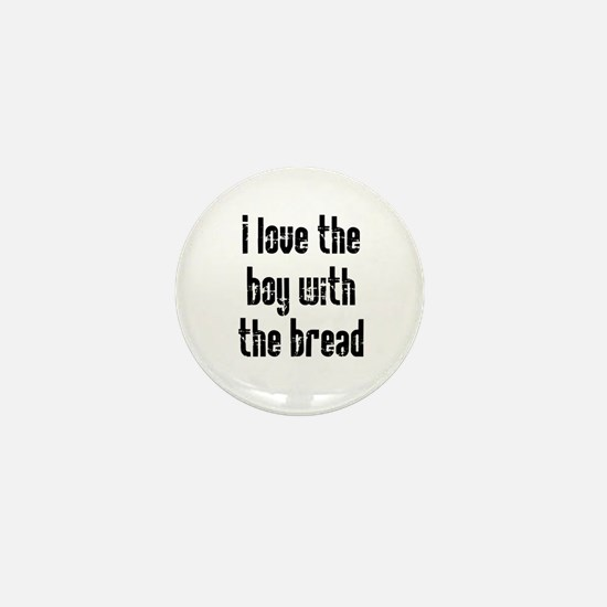 I Love the Boy With the Bread Mini Button